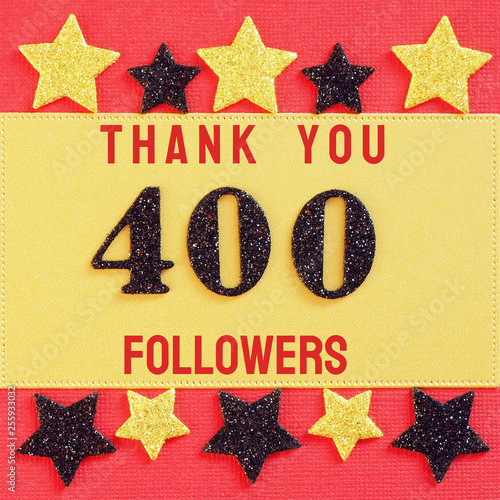 Thanks 400 followers. message with black shiny numbers on red and gold background with black and golden shiny stars for social network friends, followers,.likes.. Fototapete