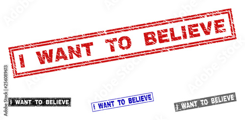 Photo Grunge I WANT TO BELIEVE rectangle stamp seals isolated on a white background