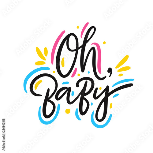 Oh, Baby hand drawn vector lettering phrase Fototapet