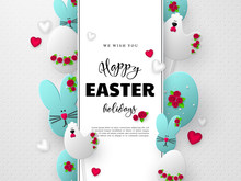 Happy Easter Holiday Design. 3d Paper Cut Eggs, Bunnies And Hens Decorated Flowers With Hearts. White Spotted Background. Vector.