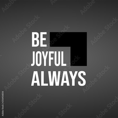 be joyful always. Life quote with modern background vector Canvas Print