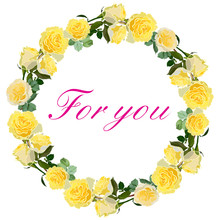 Wreath Of Yellow Roses With Words For You Isolated