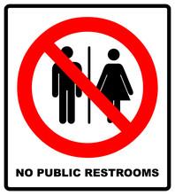 No Public Restrooms Symbol. Do...