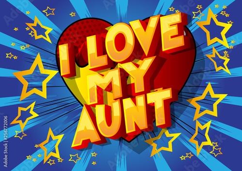 I Love My Aunt - Vector illustrated comic book style phrase on abstract background Canvas Print