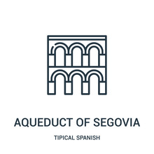 Aqueduct Of Segovia Icon Vector From Tipical Spanish Collection. Thin Line Aqueduct Of Segovia Outline Icon Vector Illustration. Linear Symbol For Use On Web And Mobile Apps, Logo, Print Media.