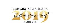 Class Of 2019. Congrats Gradua...