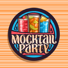 Vector Logo For Mocktail Party, Black Round Stamp With 3 Cool Non Alcoholic Drinks, Original Lettering For Words Mocktail Party, Chilled Alcohol Free Cocktails With Fresh Berry For Fun Beach Holiday.