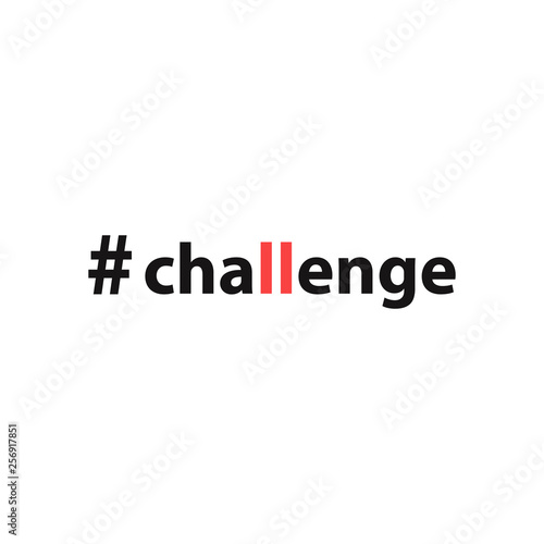 Hashtag challenge. The inscription for printing on banners, clothing, paper, postcards, bags, and other items. Vector illustration.