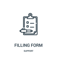 Filling Form Icon Vector From Support Collection. Thin Line Filling Form Outline Icon Vector Illustration. Linear Symbol For Use On Web And Mobile Apps, Logo, Print Media.