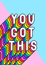 """You Got This"" Slogan Post..."