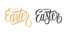 Happy Easter Handwritten Inscriptions. Hand Lettering For Easter Holiday Greeting Cards, Party Posters And Invitations. Vector Illustration.