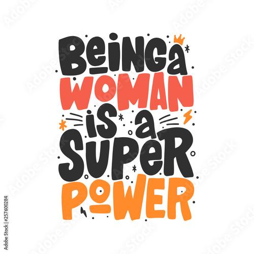 Fotografía  Being a woman is a super power hand drawn inscription