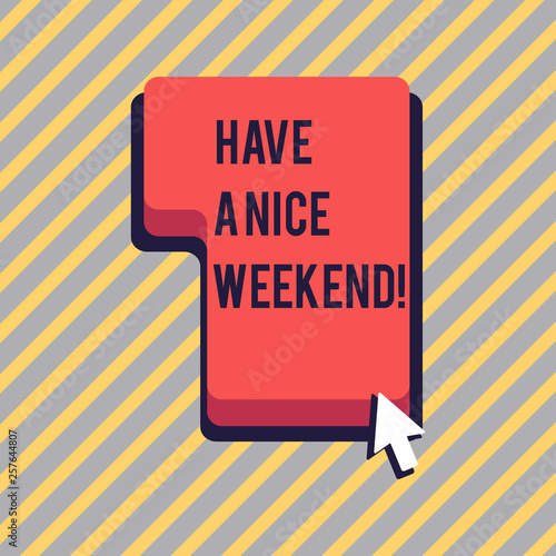 Fotografía  Text sign showing Have A Nice Weekend