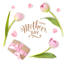 Happy Mothers Day. Calligraphic Greeting Text. Vector Design Template With Pink Tulips And Gift Box