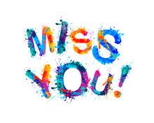 Miss You. Splash Paint Letters