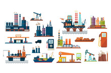 Oil Industry Set, Extraction, Refinery And Transportation Oil And Petrol With Gas Station, Vector Illustrations On A White Background