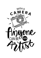 With A Camera Anyone Can Be Ar...