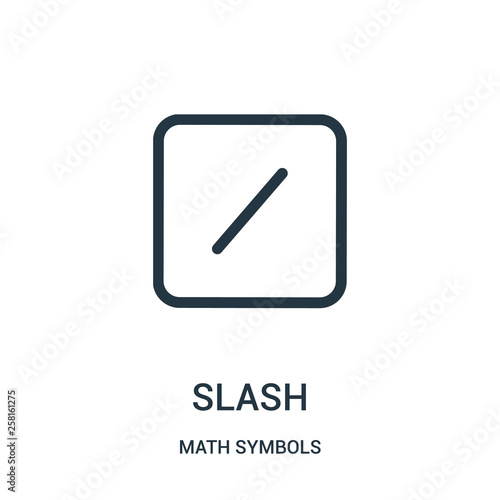 Fotografie, Obraz  slash icon vector from math symbols collection
