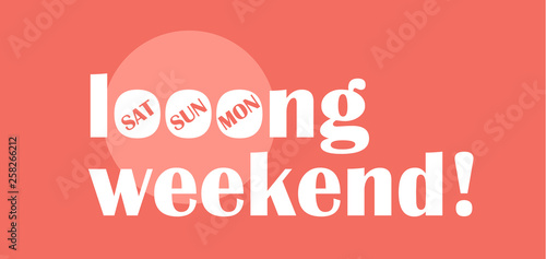 Obraz Long weekend typography concept flat design - fototapety do salonu