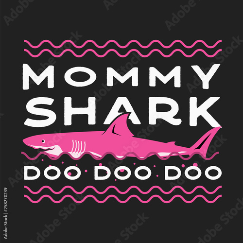 Fotografía  Happy Mothers Day Typography Print - Mommy shark Doo Doo quote with smiling shark