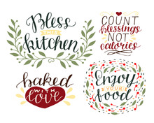 4 Hand-lettering Quotes About Food Bless This Kitchen. Baked With Love. Enjoy Your Food. Count Blessings, Not Calories.