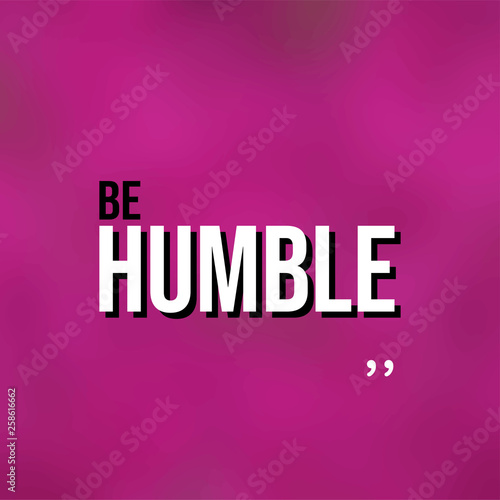 Be humble. Life quote with modern background vector Canvas Print