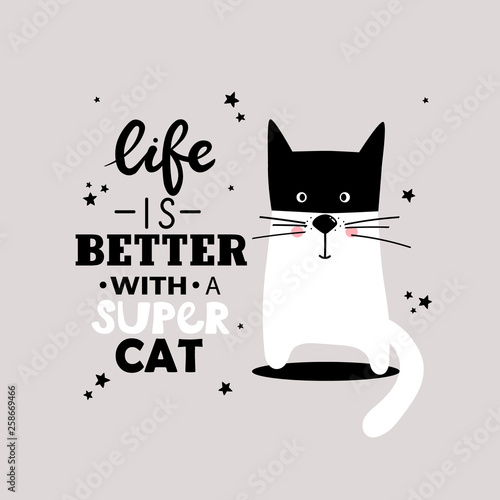 Simple illustration with happy animal and english text, poster design. Black, white and gray background vector. Life is better with a super cat, funny concept. Cartoon wallpaper. Hand drawn backdrop
