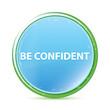 Be Confident natural aqua cyan blue round button