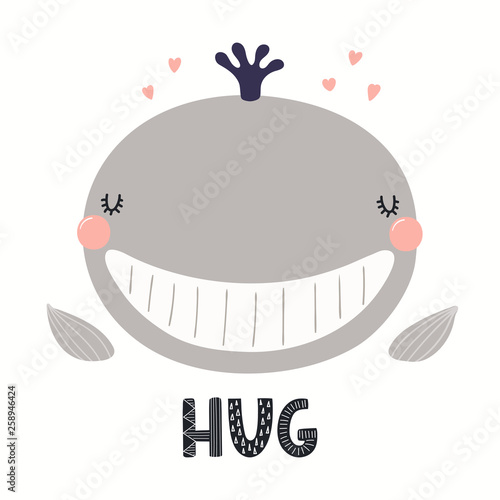 Hand drawn vector illustration of a cute funny whale face, with lettering quote Hug. Isolated objects on white background. Scandinavian style flat design. Concept for children print.