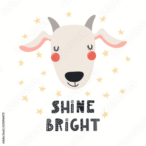 Hand drawn vector illustration of a cute funny goat face, with lettering quote Shine bright. Isolated objects on white background. Scandinavian style flat design. Concept for children print.