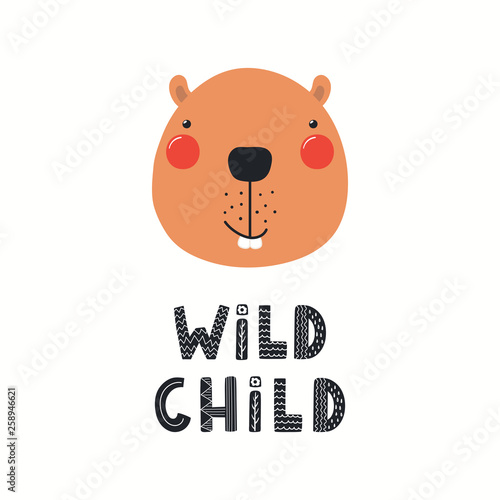 Hand drawn vector illustration of a cute funny beaver face, with lettering quote Wild child. Isolated objects on white background. Scandinavian style flat design. Concept for children print.