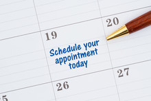 Scheduling Your Appointment Today On A Monthly Calendar