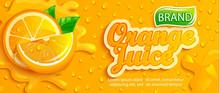 Fresh Orange Juice Splash Banner With Apteitic Drops From Condensation, Fruit Slice On Gradient Orange Background For Brand,logo, Template,label,emblem,store,packaging,advertising.Vector Illustration