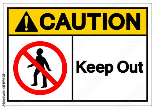 Caution Keep Out Symbol Sign, Vector Illustration, Isolate On White Background Label Wallpaper Mural