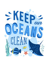 Keep Our Oceans Clean. No To Plastic Pollution. Hand Lettering Sign. Fishes And Manta Ray. Vector