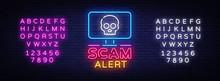 Scam Alert Neon Sign Vector. Scam Alert Design Template Neon Signboard, Light Banner, Neon Signboard, Nightly Bright Advertising, Light Inscription. Vector Illustration. Editing Text Neon Sign