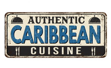 Authentic Caribbean Cuisine Vintage Rusty Metal Sign