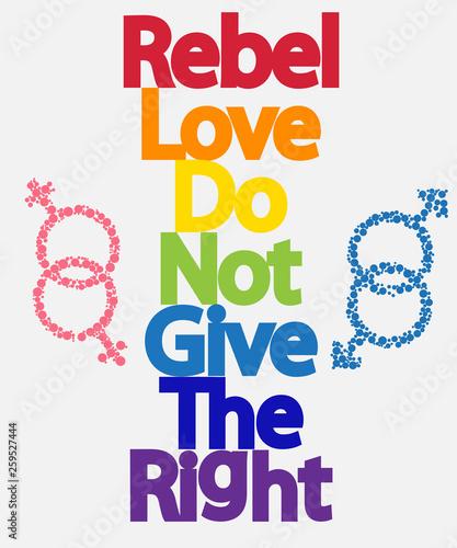 Fotografija  Inscription Rebel, love, do not give the right