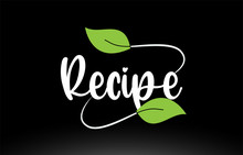 Recipe Word Text With Green Leaf Logo Icon Design