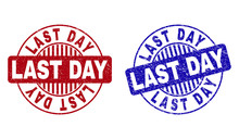 Grunge LAST DAY Round Stamp Seals Isolated On A White Background. Round Seals With Grunge Texture In Red And Blue Colors. Vector Rubber Imprint Of LAST DAY Tag Inside Circle Form With Stripes.