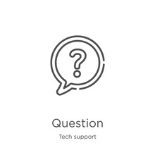 Question Icon Vector From Tech Support Collection. Thin Line Question Outline Icon Vector Illustration. Outline, Thin Line Question Icon For Website Design And Mobile, App Development