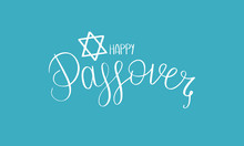 Happy Passover Handwritten Lettering. Also Pesach. Jewish Holiday. Poster, Postcard, Greeting Card, Invitation, Banner Or Background. Vector Illustration