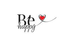 Be Happy, Wording Design Vecto...