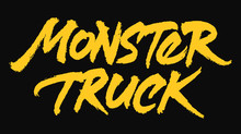 Monster Truck Vector Lettering. Handwritten Text Label. Freehand Typography Design