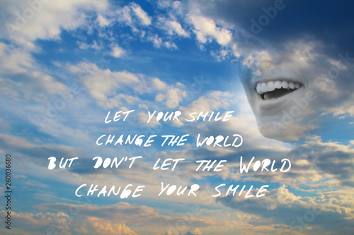 Illustrated Quote On Sky Background Let Your Smile Change The World