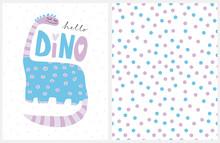 Cute Blue Hand Drawn Dinosaur Vector Illustration. Pastel Blue Polka Dots Vector Pattern. Lovely Infantile Style Dino Poster. Handwritten Hello Dino Text. Lovely Nursery Art Set. Dino Party Set.