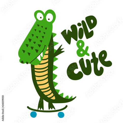 Crocodile print design with Wild & cute text- funny hand drawn doodle, cartoon alligator Wallpaper Mural