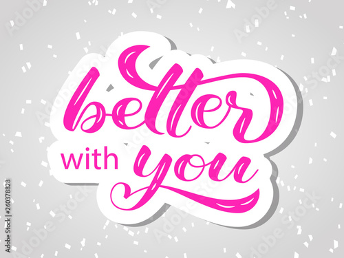 Better with you  lettering Canvas Print