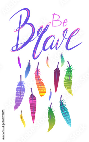 Wallpaper Mural Vertical postcard with Be brave hand drawn lettering and boho feathers