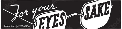 Fotografía  For Your Eyes Sake - Retro Ad Art Banner